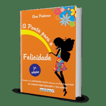 A Ponte para a Felicidade - Ana Pedroso - 2ª Edicão