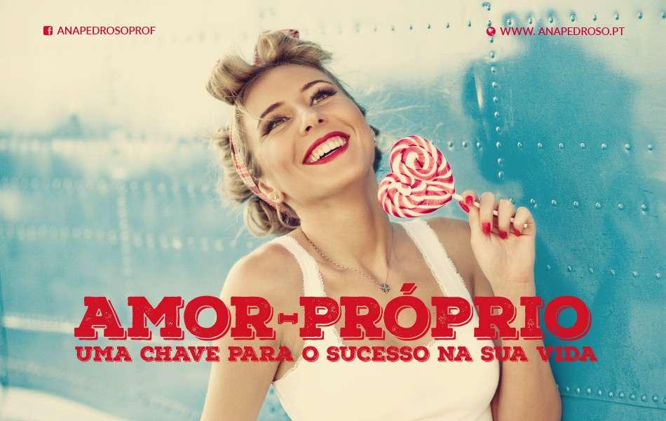 #Amor-Próprio: A CHAVE!