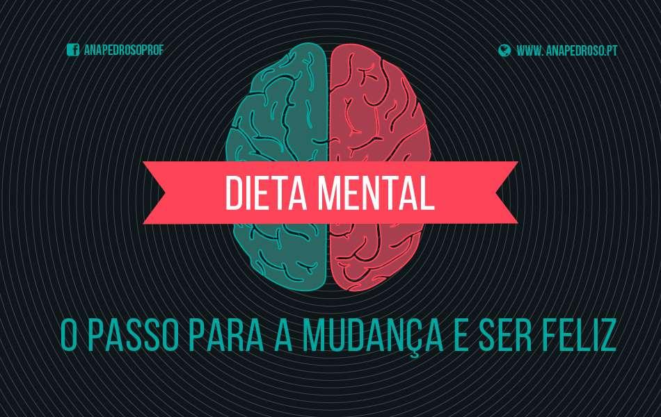 #DIETA MENTAL 2.0 , o PASSO para a MUDANÇA e SER FELIZ!